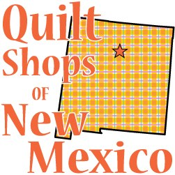 New Mexico Quilt Shops Quilters Travel Companion